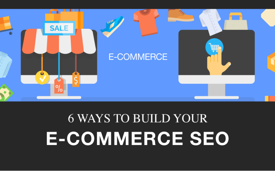 6 ways to build your e-commerce seo