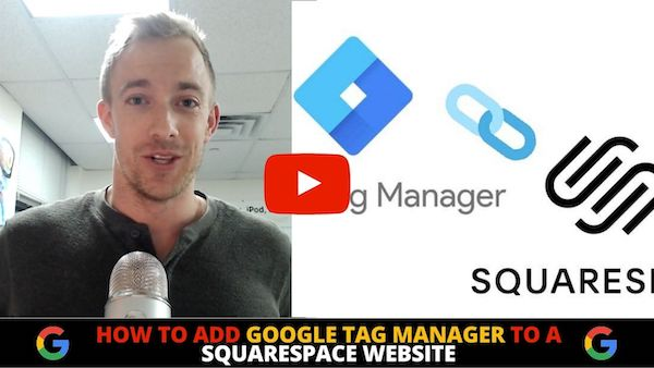 How to Add Google Tag Manager to a Squarespace Website
